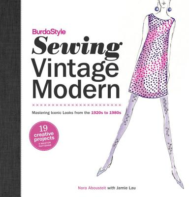 Burdastyle Sewing Vintage Modern By Abousteit, Nora/ Lau, Jamie