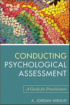 Conducting Psychological Assessments By Wright, A. Jordan