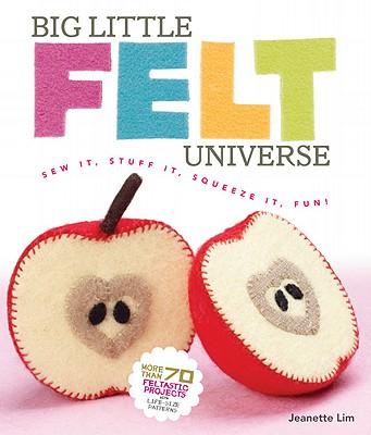 Big Little Felt Universe By Lim, Jeanette